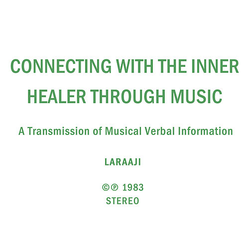 Connecting with the Inner Healer Through Music by Laraaji