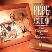 Con Orgullo Por Herencia by Pepe Aguilar