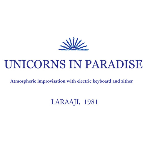 Unicorns in Paradise by Laraaji
