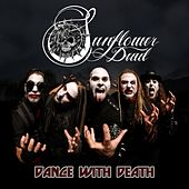Dance With Death by Sunflower Dead