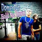 Hold Me Down - Single by Domenico