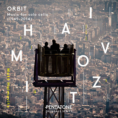 Orbit: Music for Solo Cello by Matt Haimovitz