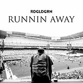 Runnin Away - Single by Rdgldgrn
