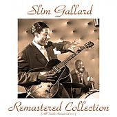 Slim Gaillard Remastered Collection (All Tracks Remastered 2015) by Slim Gaillard