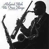 We Free Kings (Remastered 2015) by Roland Kirk