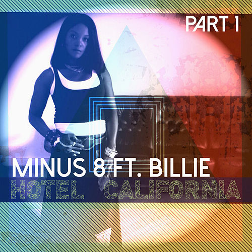 Hotel California, Pt. 1 by Minus 8