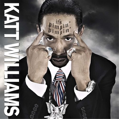 Katt Williams: It's Pimpin' Pimpin' by Katt Williams