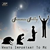 What's Important to Me by Jammie Jolly