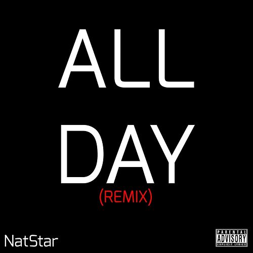 All Day (Remix) by NatStar