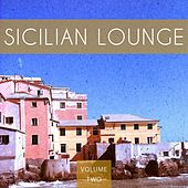 Sicilian Lounge, Vol. 2 (Finest Mediterranean Ambient Music) by Various Artists