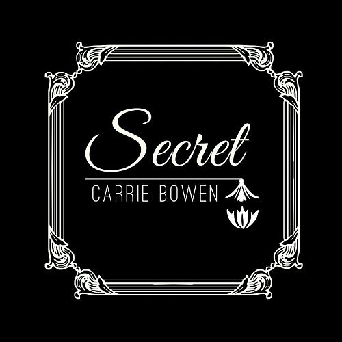 Secret by Carrie Bowen