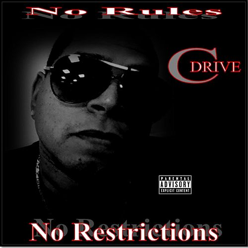 No Rules, No Restrictions by CDrive