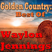 Golden Country: Best Of Waylon Jennings von Waylon Jennings
