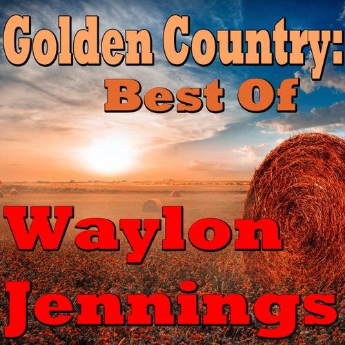 Golden Country: Best Of Waylon Jennings by Waylon Jennings