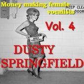 Money Making Female Vocalists: Dusty Springfield, Vol. 4 von Dusty Springfield