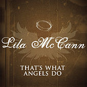 That's What Angels Do by Lila McCann