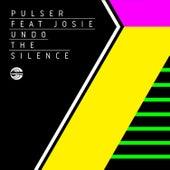 Undo The Silence (feat. Josie) by Pulser