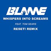 Whispers Into Screams (feat. Tom Sears) by Blame
