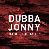 Made of Clay by Dubba Jonny