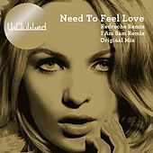 Need To Feel Loved by UnClubbed
