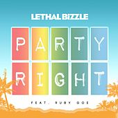 Party Right (feat. Ruby Goe) by Lethal Bizzle
