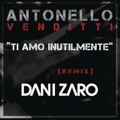 Ti amo inutilmente (Club Remix DJ Dani Zaro) by Antonello Venditti