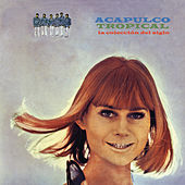 La Colección Del Siglo by Acapulco Tropical