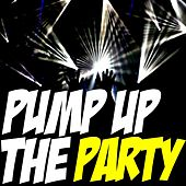 Pump Up the Party by Various Artists