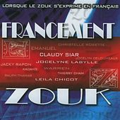 Francement zouk (Lorsque le zouk s'exprime en français) by Various Artists