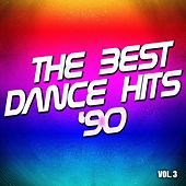 The Best Dance Hits '90, Vol. 3 by Various Artists