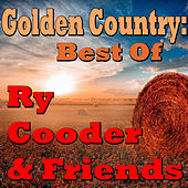Golden Country: Best Of Ry Cooder & Friends (Live) by Ry Cooder