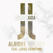 Alright Alright by Jules Bartholomew & Judacamp