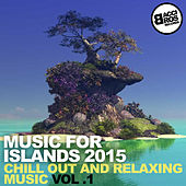 Music for Islands 2015 - Chill Out and Relaxing Music by Various Artists