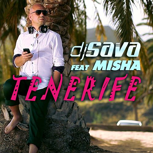 Tenerife by DJ Sava