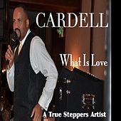 What Is Love by Cardell