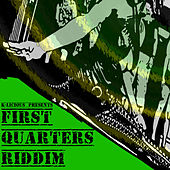 First Quarters Riddim von Various Artists