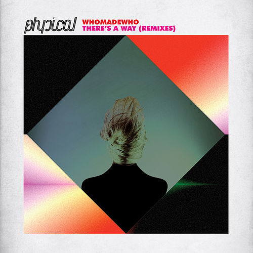 There's a Way (Remixes) by WhoMadeWho