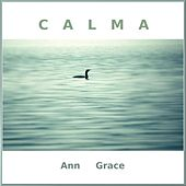Calma by Ann Grace