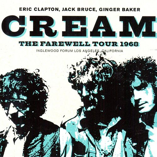 The Farewell Tour 1968 (Live at Inglewood Forum Los Angeles) by Cream