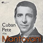 Cuban Pete (1936) by Mantovani