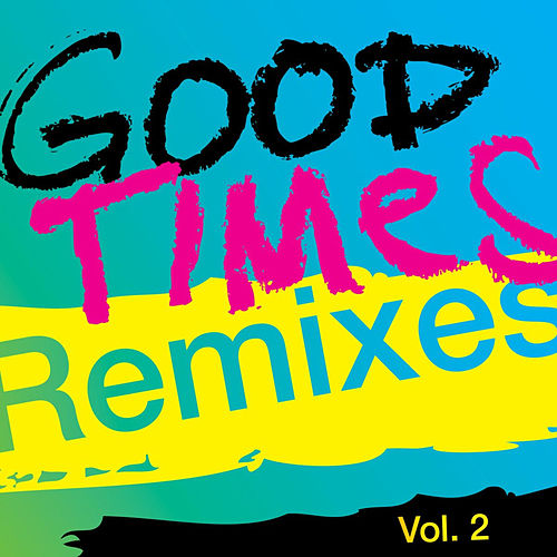 Good Times (Remixes), Vol. 2 by Arling & Cameron