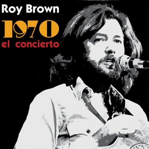 1970 El Concierto by Roy Brown