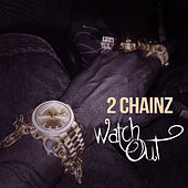 Watch Out von 2 Chainz