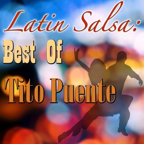 Latin Salsa: Best Of Tito Puente by Tito Puente