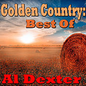 Golden Country: Best Of Al Dexter by Al Dexter & His Troopers