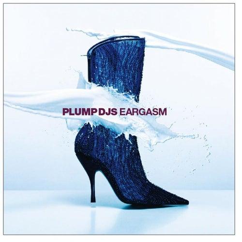Eargasm by Plump DJs