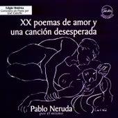 XX Poemas de amor y uma canción desesperada by Pablo Neruda