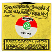 Federation Sound Presents Highland Riddim by Various Artists