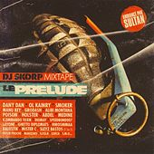 DJ Skorp Mixtape : Le Prelude by Various Artists