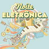 Noite Eletrônica by Various Artists